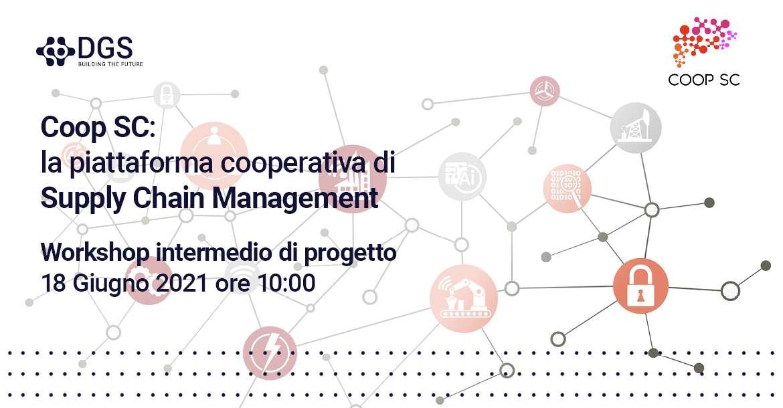 """DGS ti invita al Workshop intermedio del progetto """"Coop SC: Cooperative Supply Chain"""""""